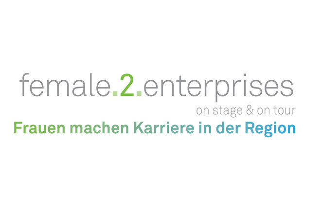 Schriftzug: female.2.enterprises on stage & on tour Frauen machen Karriere in der Region